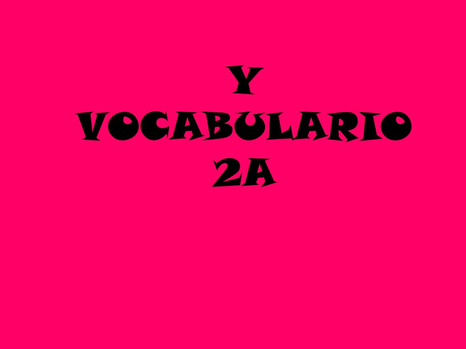 Y VOCABULARIO 2A