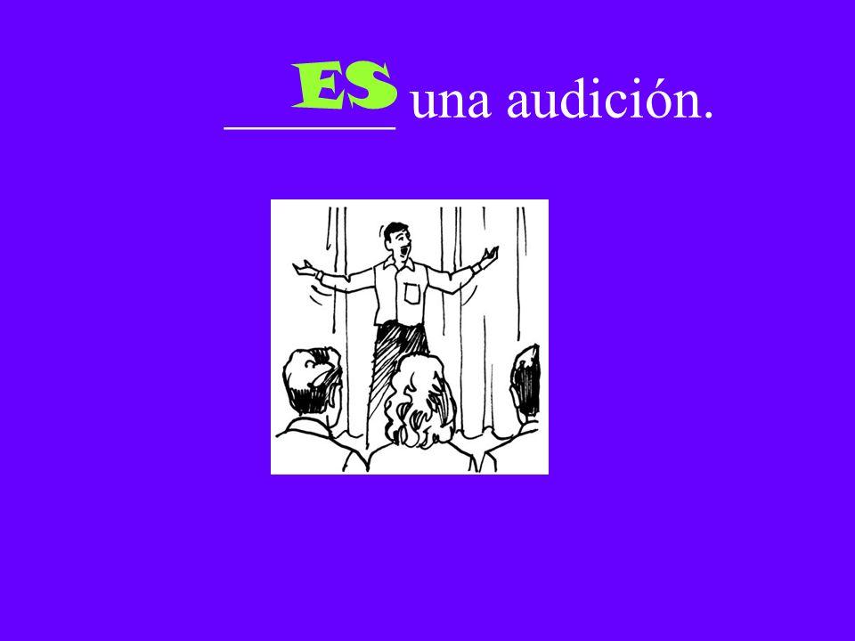 ______ una audición. ES