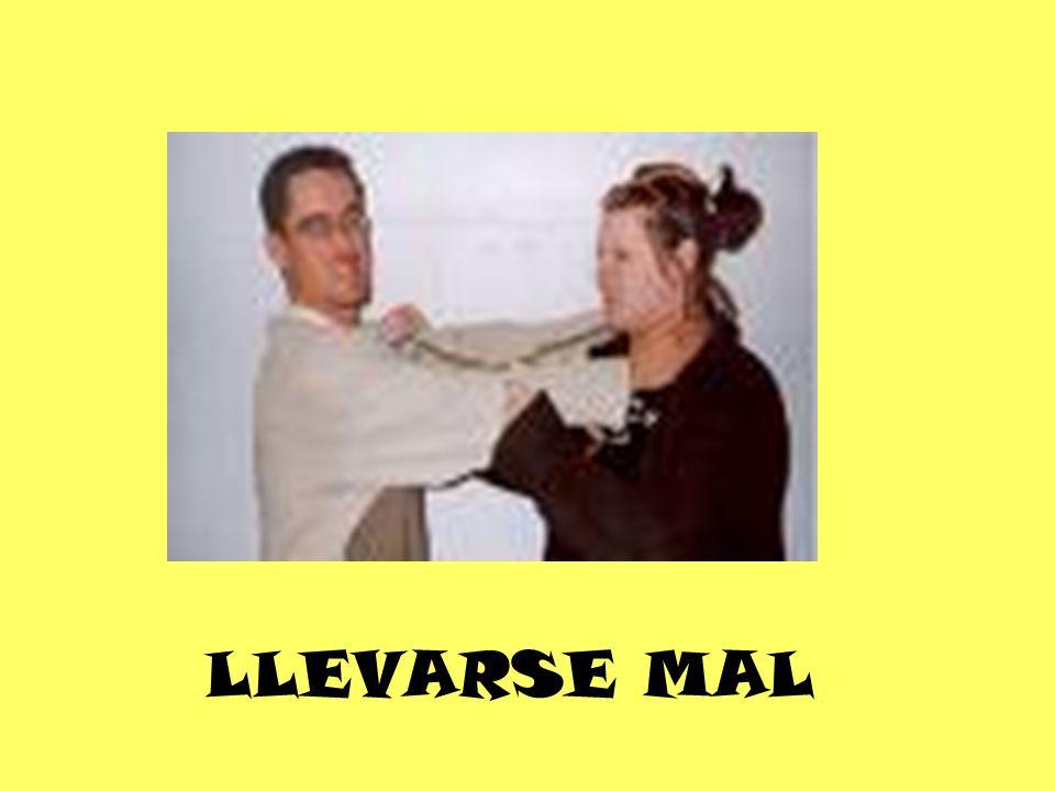 LLEVARSE MAL