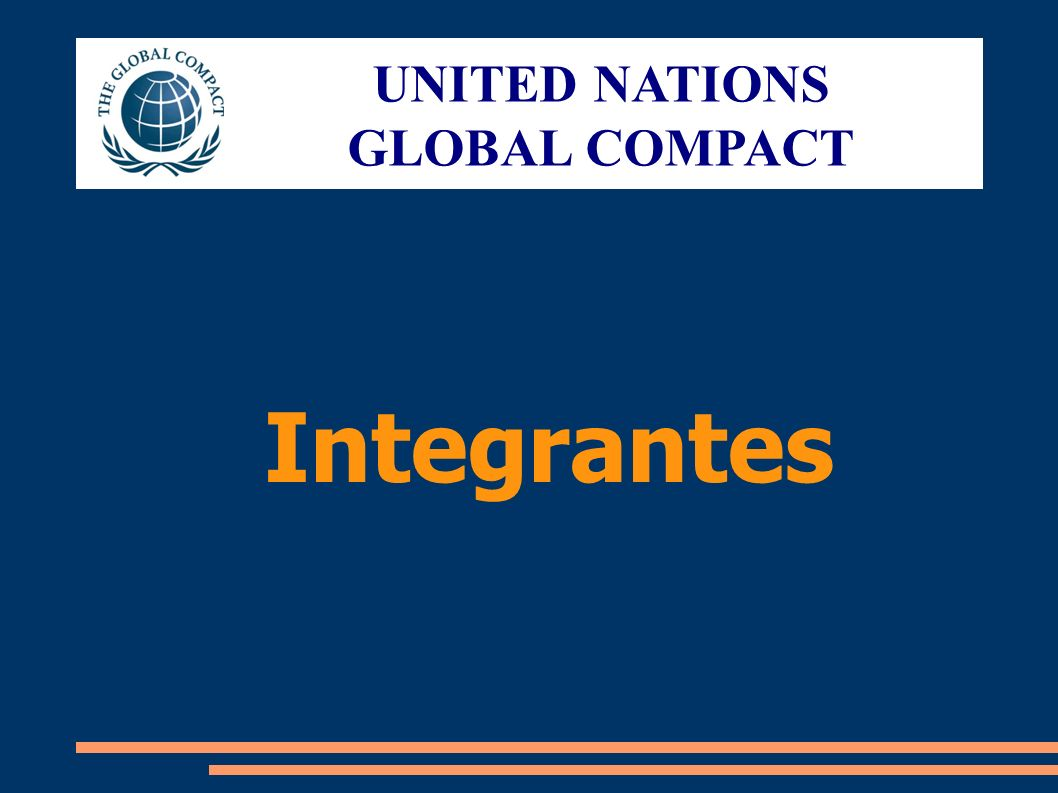 Integrantes UNITED NATIONS GLOBAL COMPACT