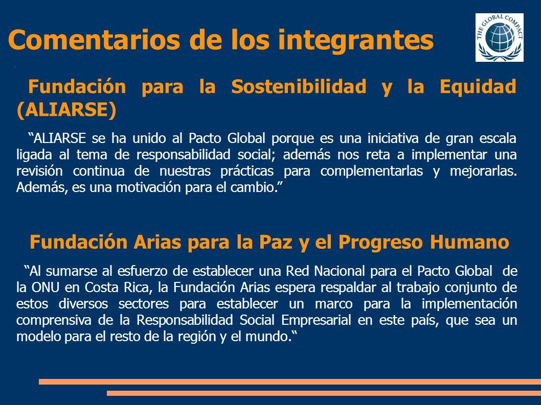 Comentarios de los integrantes Fundación para la Sostenibilidad y la Equidad (ALIARSE) ALIARSE se ha unido al Pacto Global porque es una iniciativa de