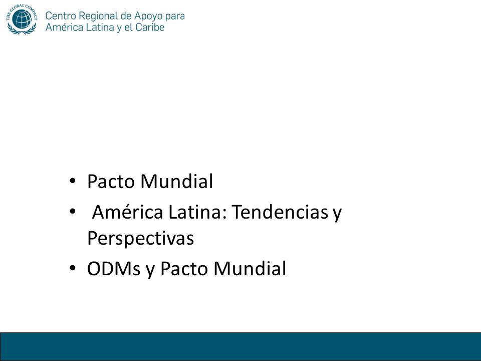 Pacto Mundial América Latina: Tendencias y Perspectivas ODMs y Pacto Mundial