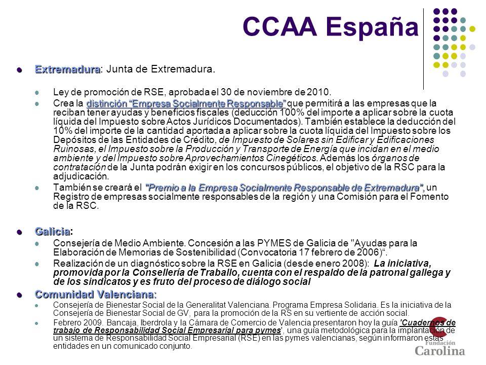 Extremadura Extremadura: Junta de Extremadura. Ley de promoción de RSE, aprobada el 30 de noviembre de 2010. distinción Empresa Socialmente Responsabl