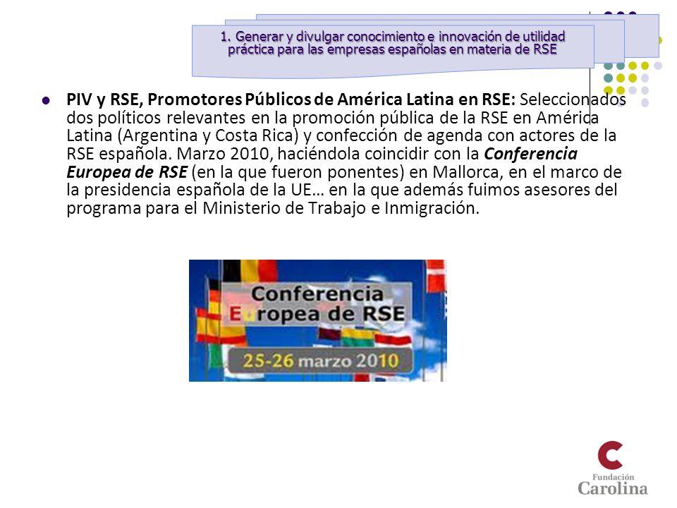 PIV y RSE, Promotores Públicos de América Latina en RSE: Seleccionados dos políticos relevantes en la promoción pública de la RSE en América Latina (A