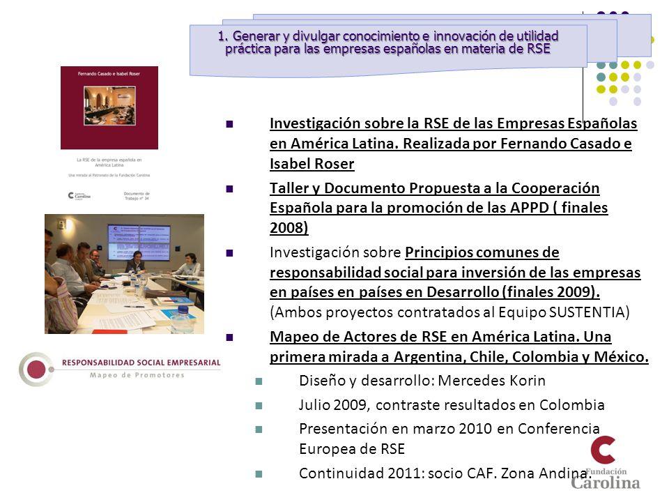 Investigación sobre la RSE de las Empresas Españolas en América Latina. Realizada por Fernando Casado e Isabel Roser Taller y Documento Propuesta a la