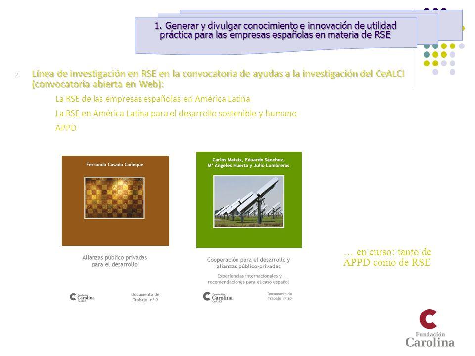 2. Línea de investigación en RSE en la convocatoria de ayudas a la investigación del CeALCI (convocatoria abierta en Web): a) La RSE de las empresas e