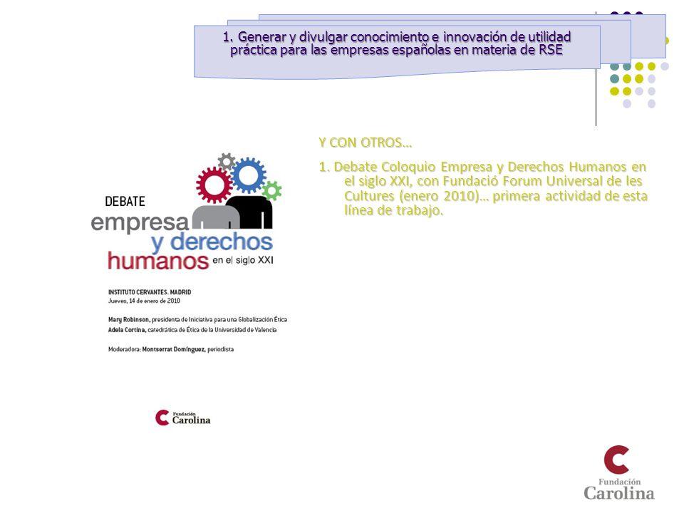 Y CON OTROS… 1. Debate Coloquio Empresa y Derechos Humanos en el siglo XXI, con Fundació Forum Universal de les Cultures (enero 2010)… primera activid