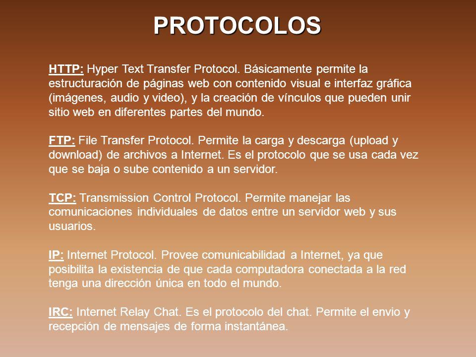 PROTOCOLOS HTTP: Hyper Text Transfer Protocol. Básicamente permite la estructuración de páginas web con contenido visual e interfaz gráfica (imágenes,