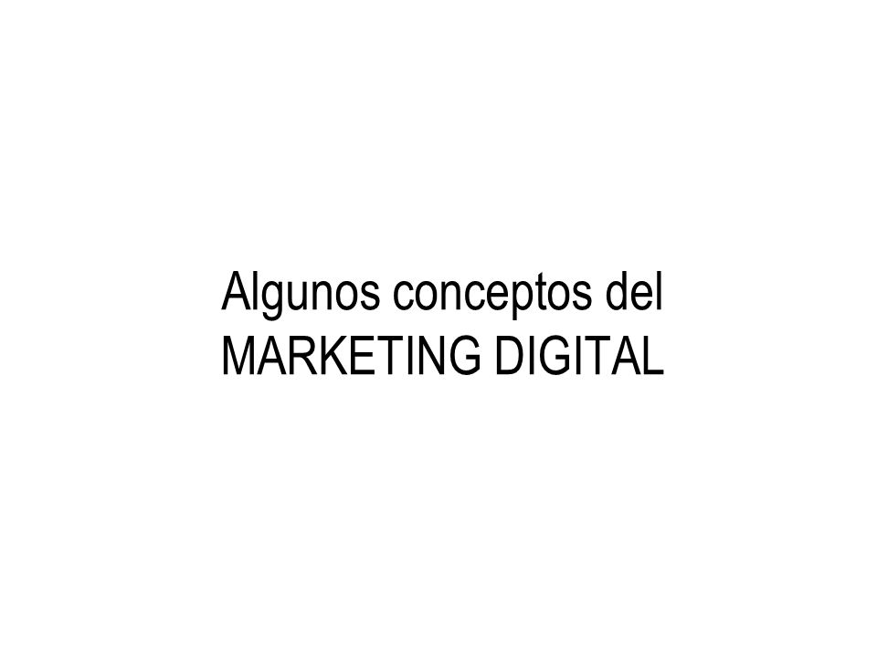 Algunos conceptos del MARKETING DIGITAL