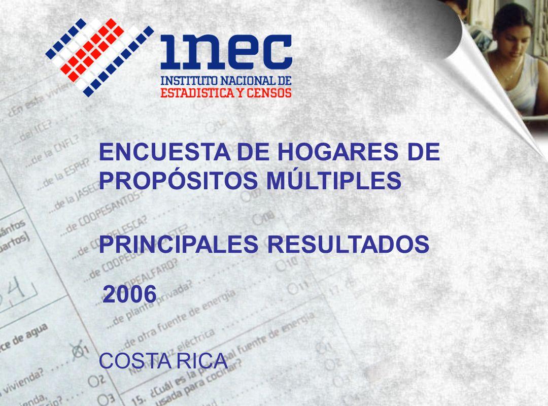 PRINCIPALES RESULTADOS COSTA RICA 2006 ENCUESTA DE HOGARES DE PROPÓSITOS MÚLTIPLES