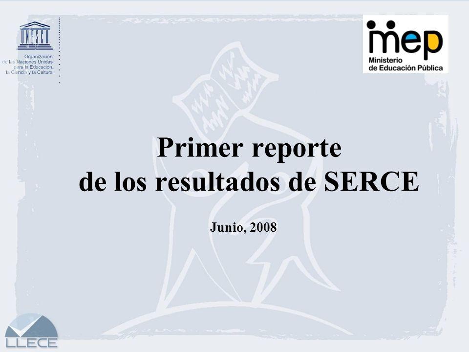 Primer reporte de los resultados de SERCE Junio, 2008