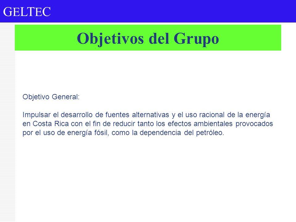 G E LT E C Objetivos del Grupo Objetivo General: Impulsar el desarrollo de fuentes alternativas y el uso racional de la energía en Costa Rica con el f