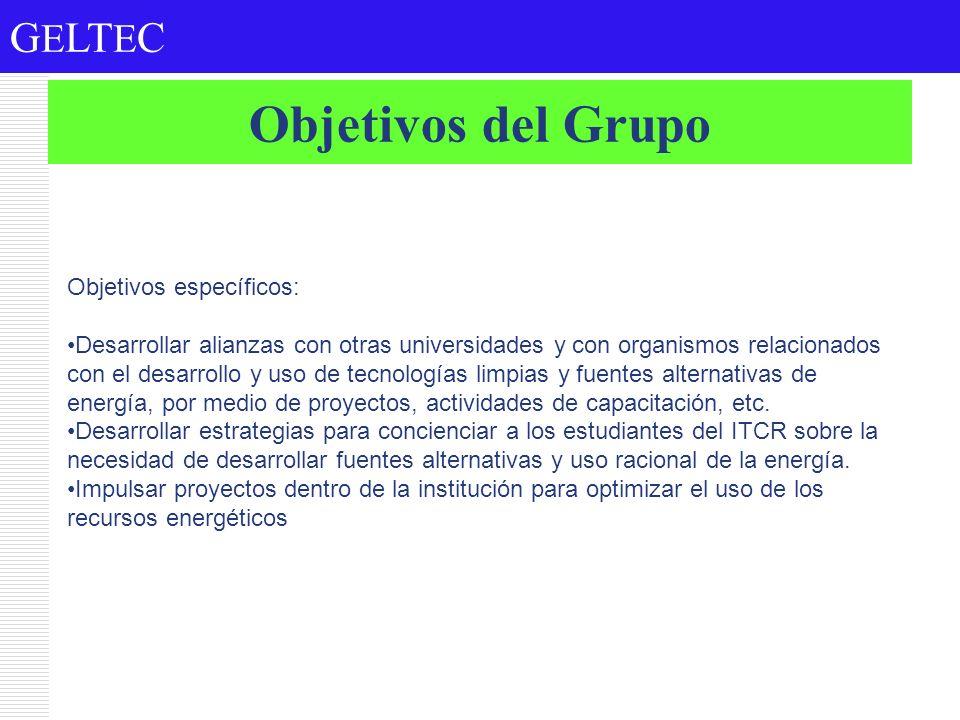 G E LT E C Objetivos del Grupo Objetivos específicos: Desarrollar alianzas con otras universidades y con organismos relacionados con el desarrollo y u