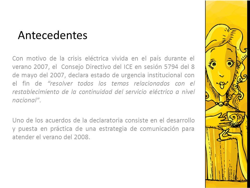 Antecedentes Con motivo de la crisis eléctrica vivida en el país durante el verano 2007, el Consejo Directivo del ICE en sesión 5794 del 8 de mayo del