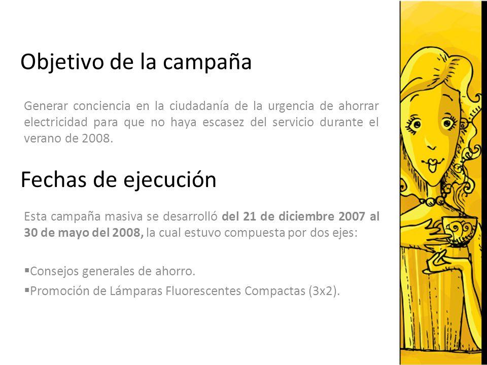 Objetivo de la campaña Generar conciencia en la ciudadanía de la urgencia de ahorrar electricidad para que no haya escasez del servicio durante el ver
