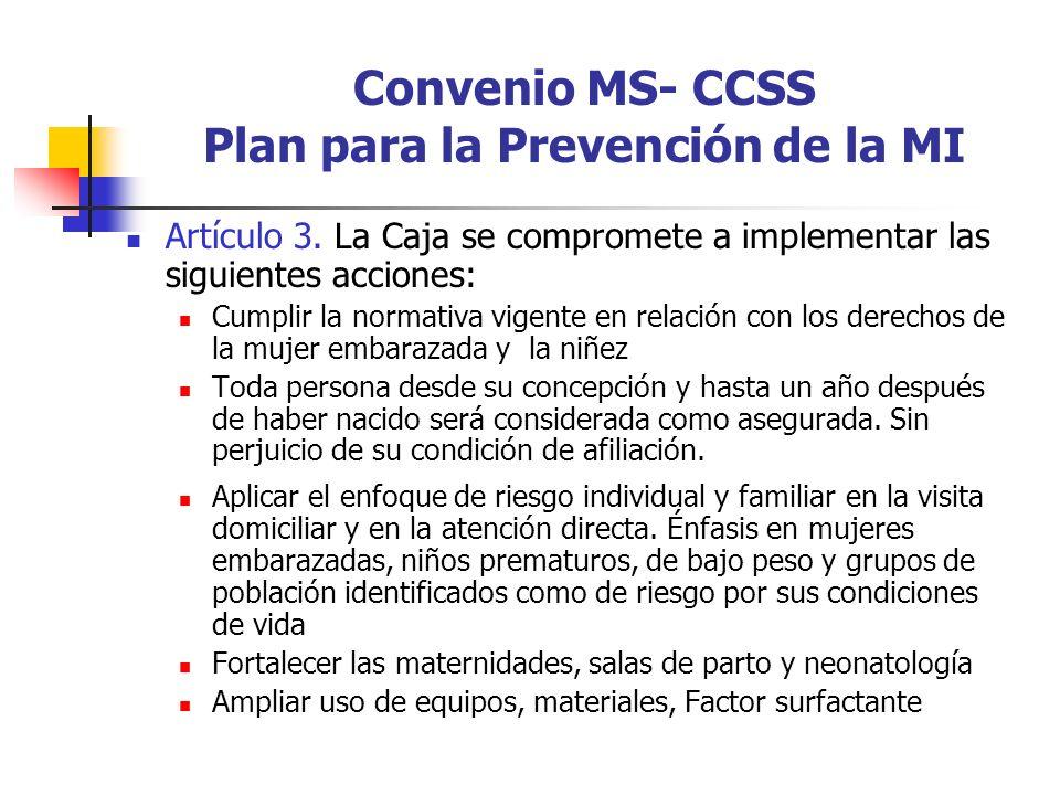 Convenio MS- CCSS Plan para la Prevención de la MI Artículo 3. La Caja se compromete a implementar las siguientes acciones: Cumplir la normativa vigen
