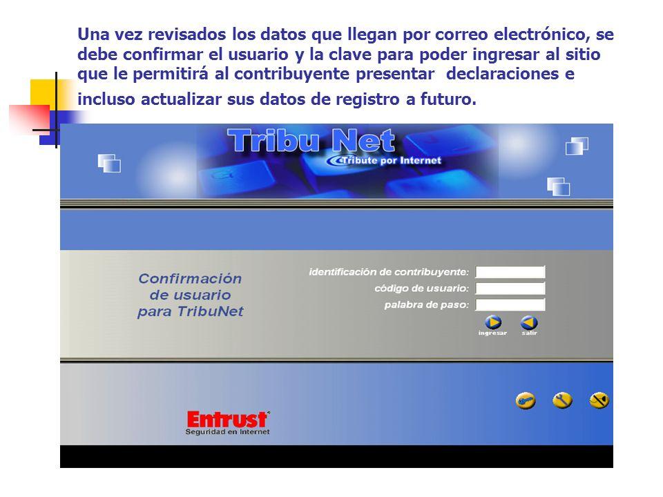 Una vez revisados los datos que llegan por correo electrónico, se debe confirmar el usuario y la clave para poder ingresar al sitio que le permitirá a