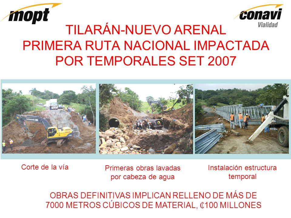 TILARÁN-NUEVO ARENAL PRIMERA RUTA NACIONAL IMPACTADA POR TEMPORALES SET 2007 Corte de la vía Primeras obras lavadas por cabeza de agua Instalación est