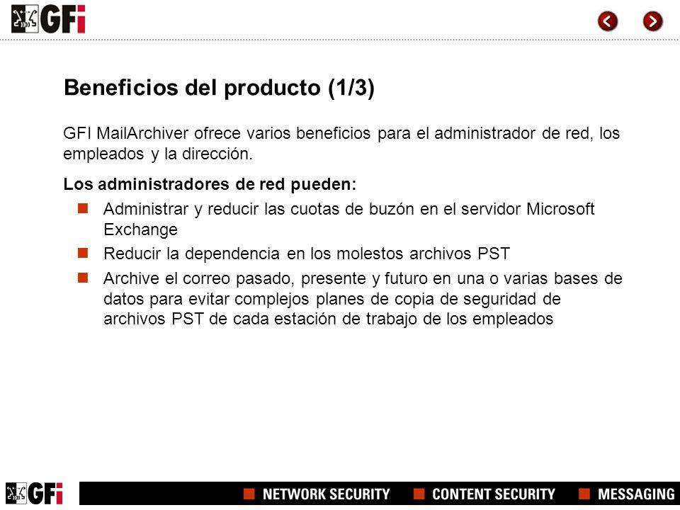 Beneficios del producto (1/3) GFI MailArchiver ofrece varios beneficios para el administrador de red, los empleados y la dirección. Los administradore