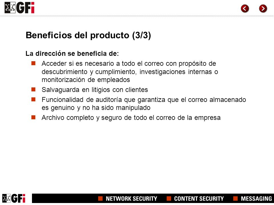 Beneficios del producto (3/3) La dirección se beneficia de: Acceder si es necesario a todo el correo con propósito de descubrimiento y cumplimiento, i