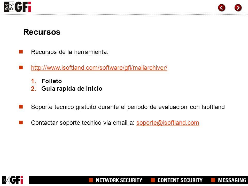 Recursos Recursos de la herramienta: http://www.isoftland.com/software/gfi/mailarchiver/ 1.Folleto 2.Guia rapida de inicio Soporte tecnico gratuito du