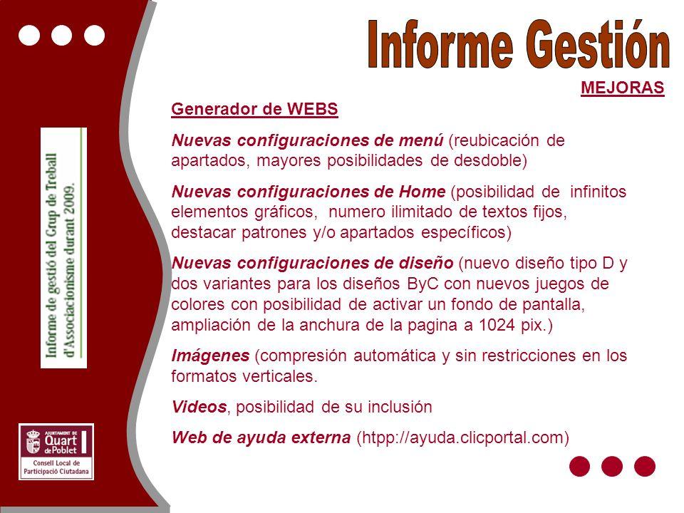 MEJORAS Generador de WEBS Nuevas configuraciones de menú (reubicación de apartados, mayores posibilidades de desdoble) Nuevas configuraciones de Home