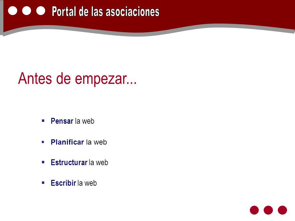 Pensar la web Planificar la web Estructurar la web Escribir la web Antes de empezar...