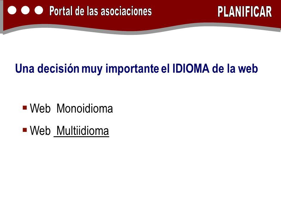 Una decisión muy importante el IDIOMA de la web Web Monoidioma Web Multiidioma