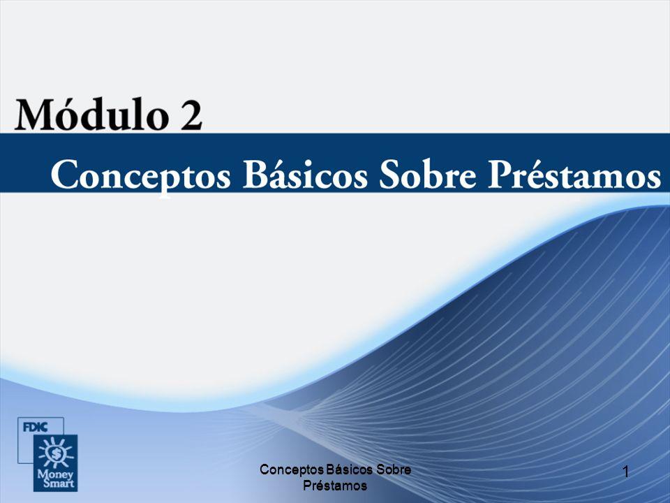 2 Introducción Presentación de los instructores y de los participantes Descripción general del módulo Conceptos Básicos Sobre Préstamos 2