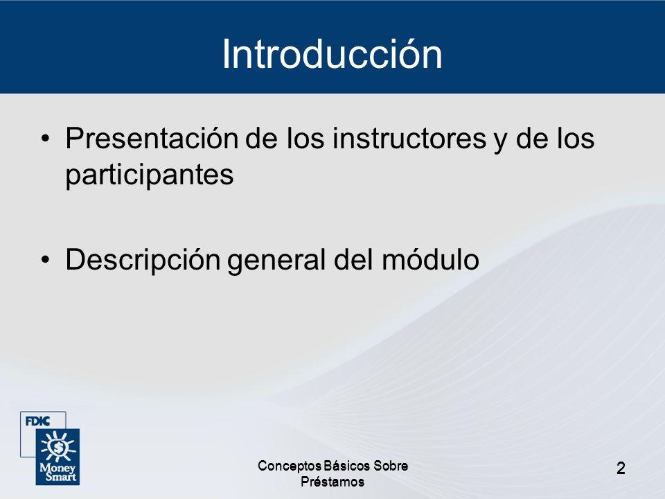 3 Presentación del Participante Su nombre Expectativas, preguntas e inquietudes sobre pedir dinero prestado