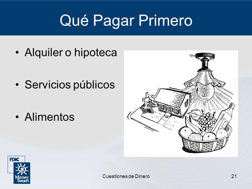 Cuestiones de Dinero21 Qué Pagar Primero Alquiler o hipoteca Servicios públicos Alimentos