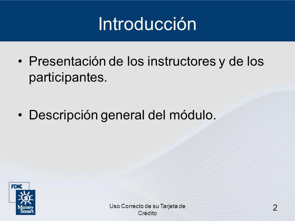 Uso Correcto de su Tarjeta de Crédito 3 Presentación del Participante Su nombre.
