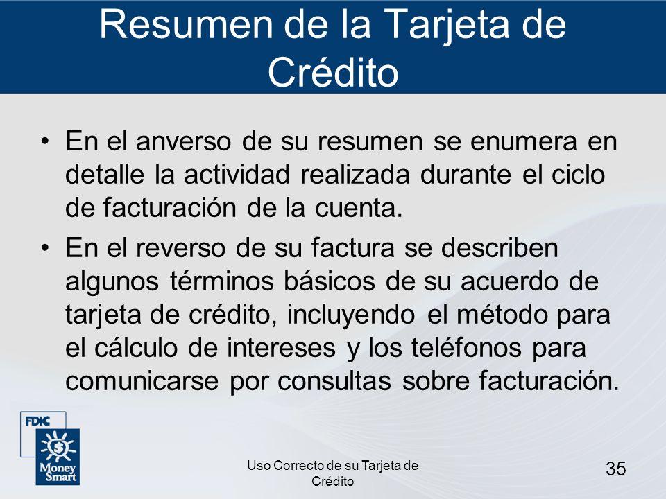Uso Correcto de su Tarjeta de Crédito 35 Resumen de la Tarjeta de Crédito En el anverso de su resumen se enumera en detalle la actividad realizada dur