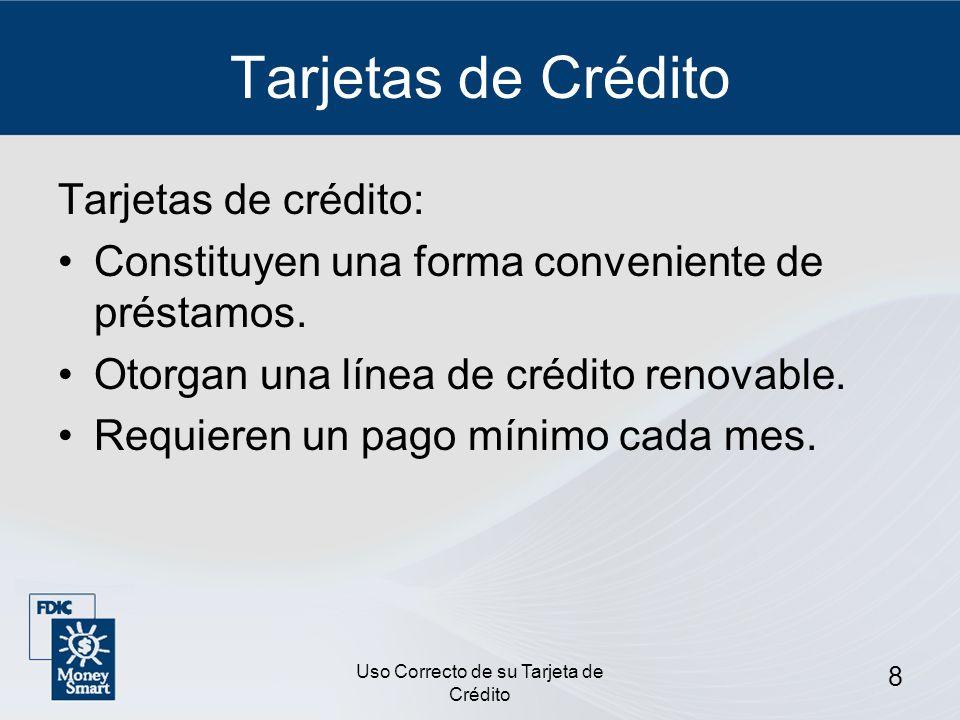 Uso Correcto de su Tarjeta de Crédito 9 Otras Tarjetas Tarjetas de cajero.