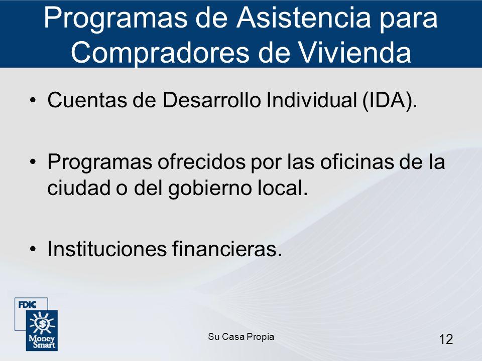 Su Casa Propia 12 Programas de Asistencia para Compradores de Vivienda Cuentas de Desarrollo Individual (IDA).