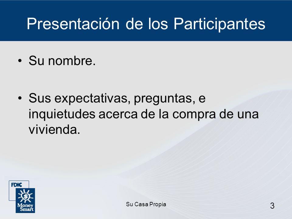 Su Casa Propia 3 Presentación de los Participantes Su nombre.