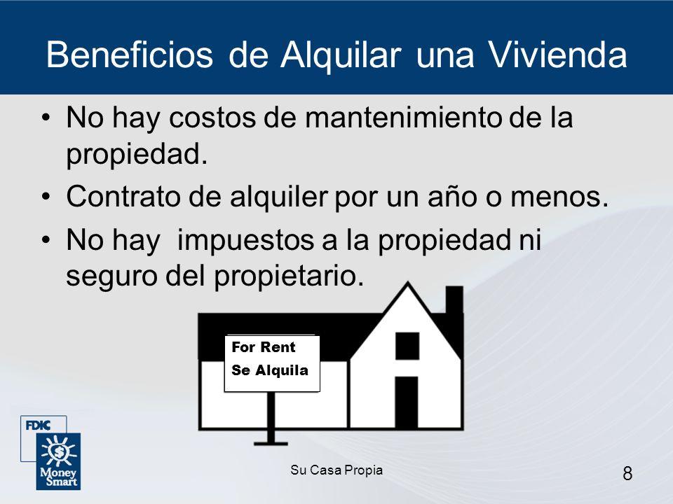 Su Casa Propia 8 Beneficios de Alquilar una Vivienda No hay costos de mantenimiento de la propiedad.