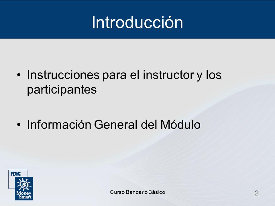 2 Introducción Instrucciones para el instructor y los participantes Información General del Módulo
