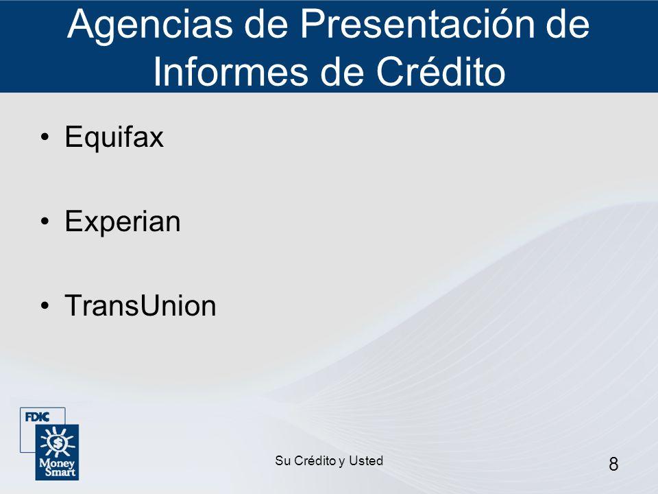 Su Crédito y Usted 9 Información que se Incluye en un Informe de Crédito Información de identificación.