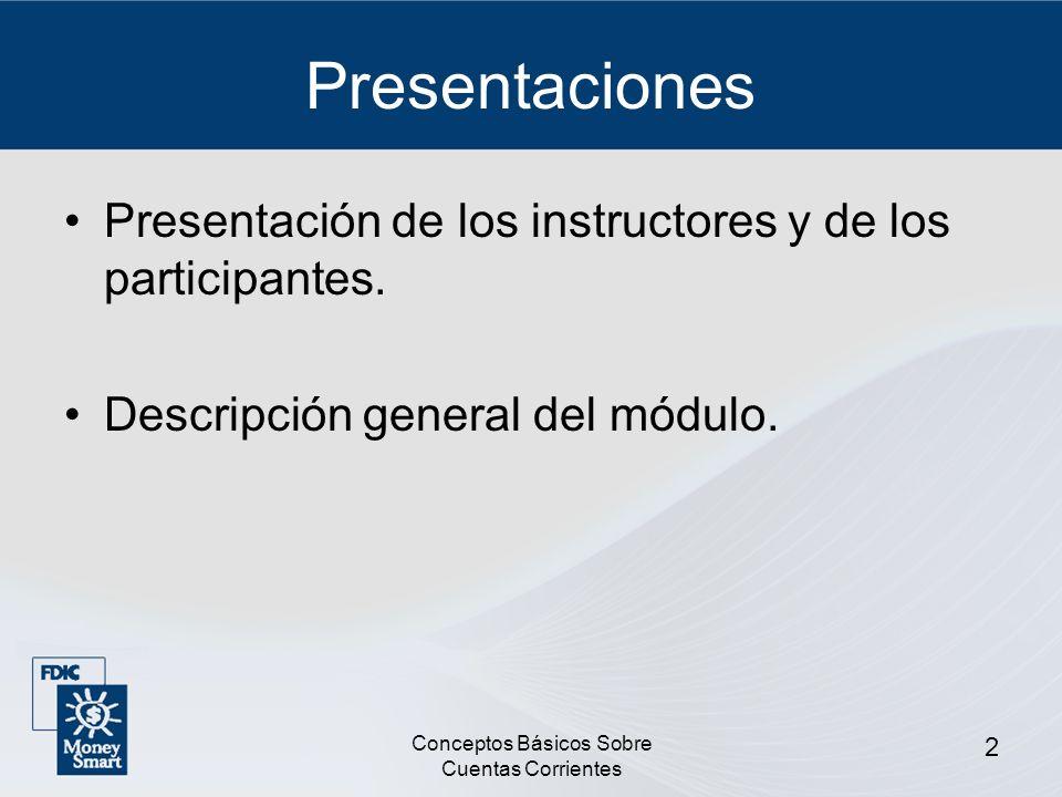 2 Presentaciones Presentación de los instructores y de los participantes. Descripción general del módulo.