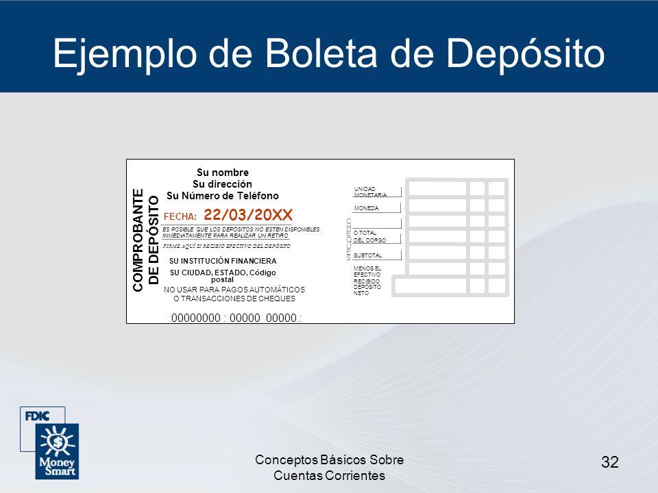 Conceptos Básicos Sobre Cuentas Corrientes 32 Ejemplo de Boleta de Depósito Su nombre Su dirección Su Número de Teléfono COMPROBANTE DE DEPÓSITO FECHA