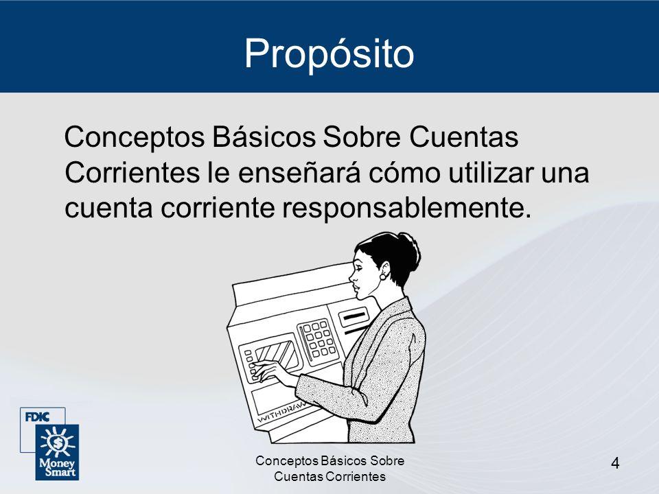 Conceptos Básicos Sobre Cuentas Corrientes 4 Propósito Conceptos Básicos Sobre Cuentas Corrientes le enseñará cómo utilizar una cuenta corriente respo