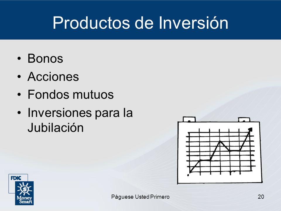 Páguese Usted Primero20 Productos de Inversión Bonos Acciones Fondos mutuos Inversiones para la Jubilación
