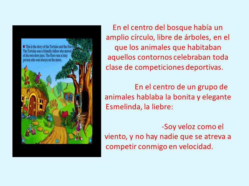 En el centro del bosque había un amplio círculo, libre de árboles, en el que los animales que habitaban aquellos contornos celebraban toda clase de co