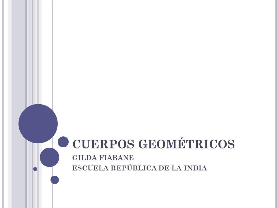 CUERPOS GEOMÉTRICOS GILDA FIABANE ESCUELA REPÚBLICA DE LA INDIA