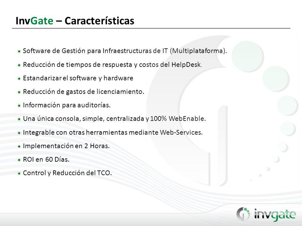 Inventario Hardware y Software Información Financiera Control de Cambios y Envío de Alertas Listas de Software (Software list Mgt.) Control y Gestión de licencias.