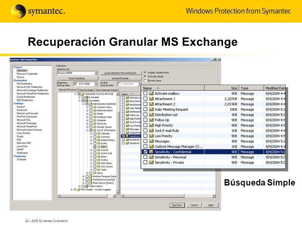 22 – 2006 Symantec Corporation Recuperación Granular MS Exchange Búsqueda Simple