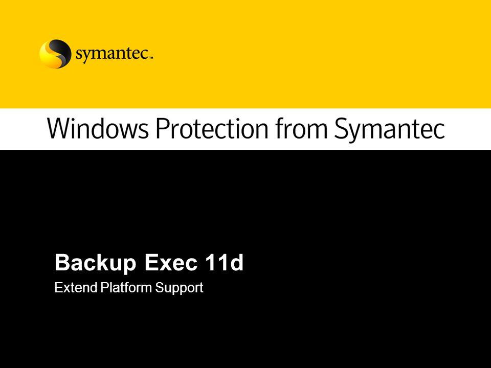 Backup Exec 11d Extend Platform Support