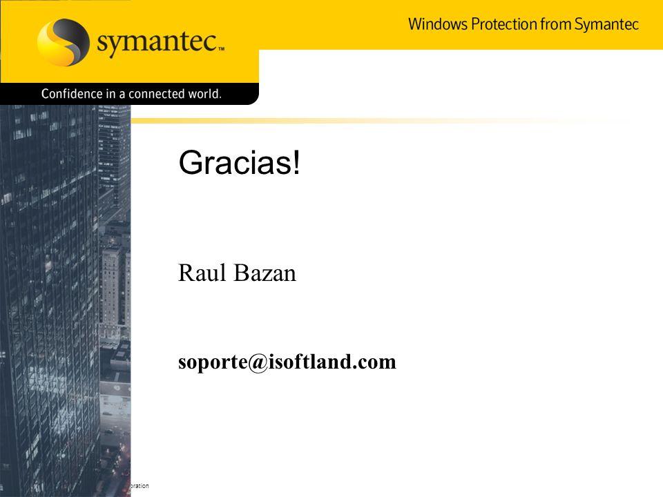 53 – 2006 Symantec Corporation Gracias! Raul Bazan soporte@isoftland.com