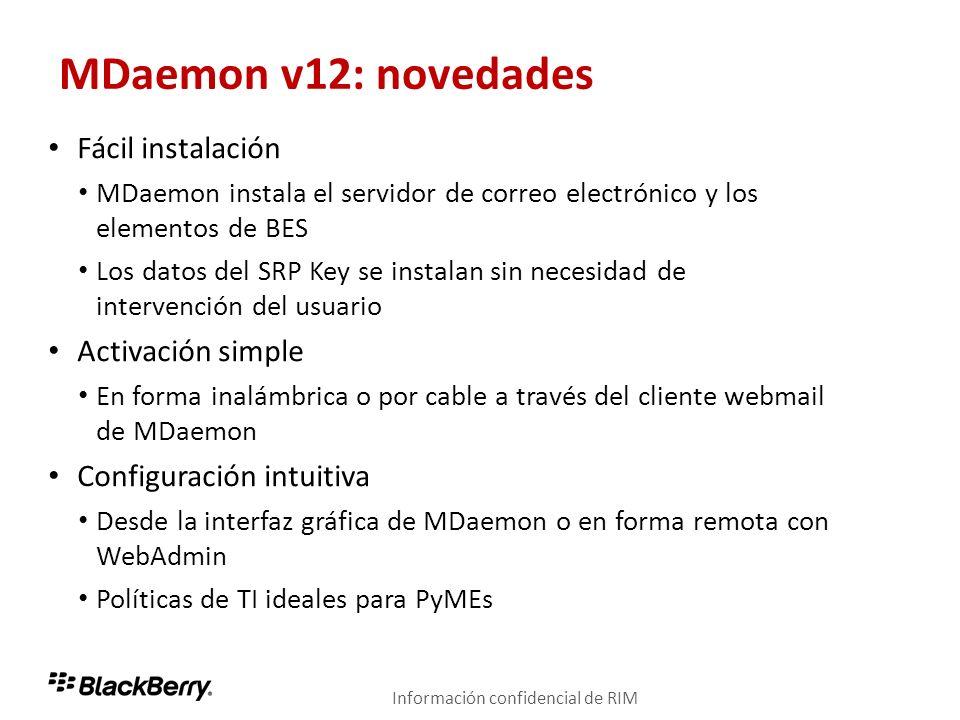 MDaemon v12: novedades Fácil instalación MDaemon instala el servidor de correo electrónico y los elementos de BES Los datos del SRP Key se instalan si